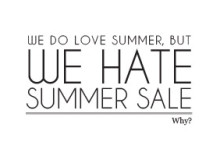 We do love summer but we hate summer sale. Why?