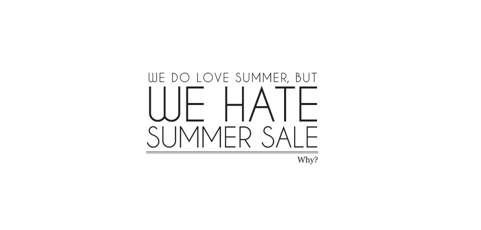 We hate summer sale.